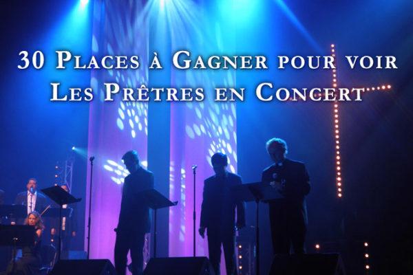 Concours exceptionnel : 30 places à gagner pour voir Les Prêtres en concert !!!