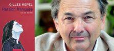 """Recension du père Pierre Fournier : """"Passion française"""" de Gilles Kepel"""