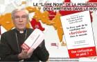 La chronique de Mgr Jean-Michel di Falco Léandri : «Le livre noir de la persécution des chrétiens dans le monde»