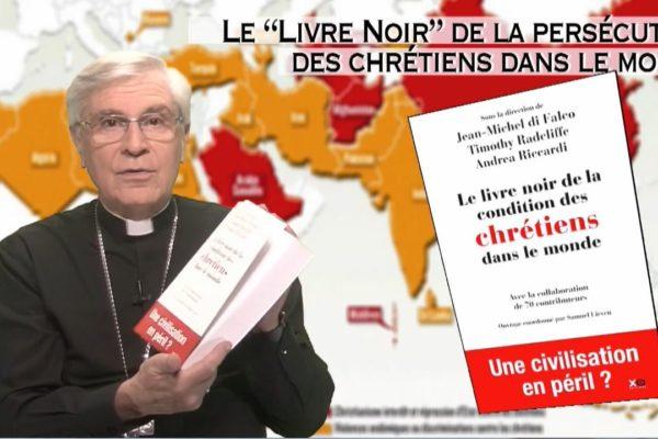 """La chronique de Mgr Jean-Michel di Falco Léandri : """"Le livre noir de la condition des chrétiens dans le monde"""""""