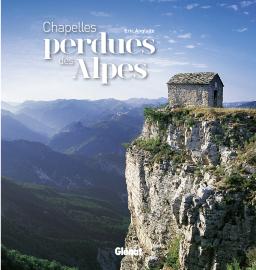 Eric Anglade, Chapelles perdues des Alpes, Glénat, 2014