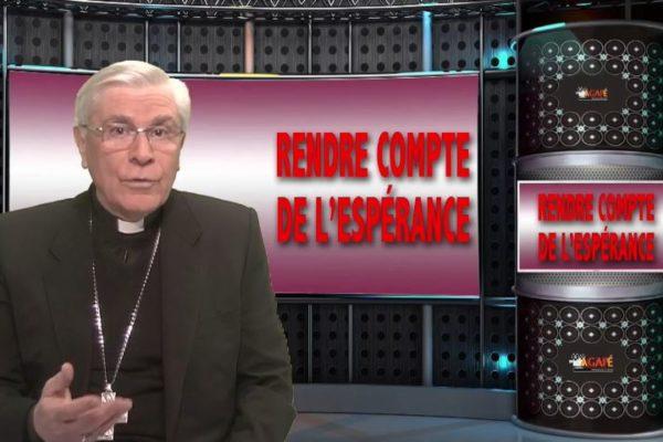La chronique de Mgr Jean-Michel di Falco Léandri : Rendre compte de l'Espérance avec respect et douceur