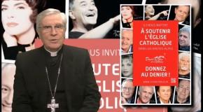 La chronique de Mgr Jean-Michel di Falco Léandri – Les diocèses de France lancent leur campagne du denier de l'Église