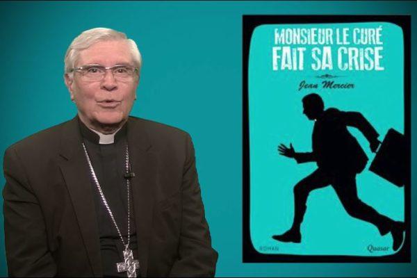 La chronique de Mgr Jean-Michel di Falco Léandri – « Monsieur le curé fait sa crise »