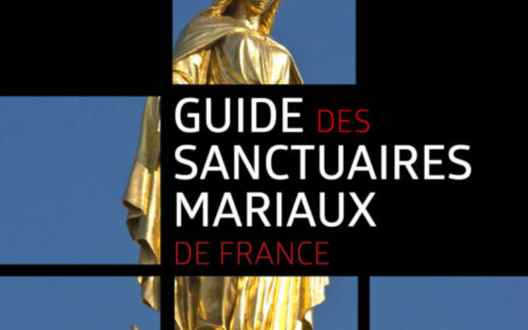 Recension pour le Guide des sanctuaires mariaux de France par Mgr Dominique Le Tourneau