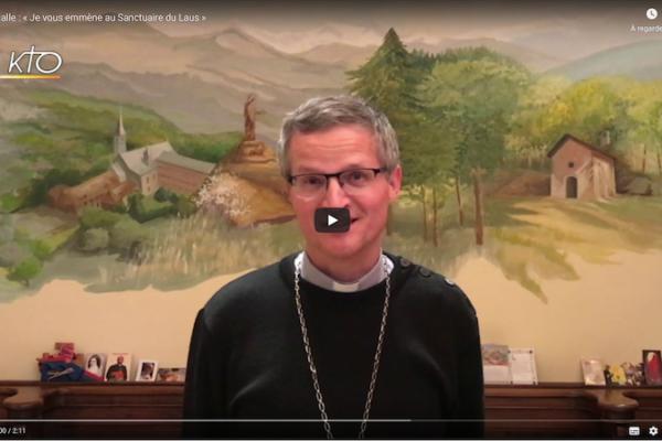#confinement Message d'évêque sur KTO-TV : Mgr Malle nous emmène au Laus