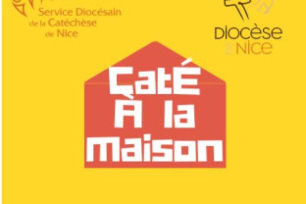 Le Caté à la maison avec le diocèse de Nice