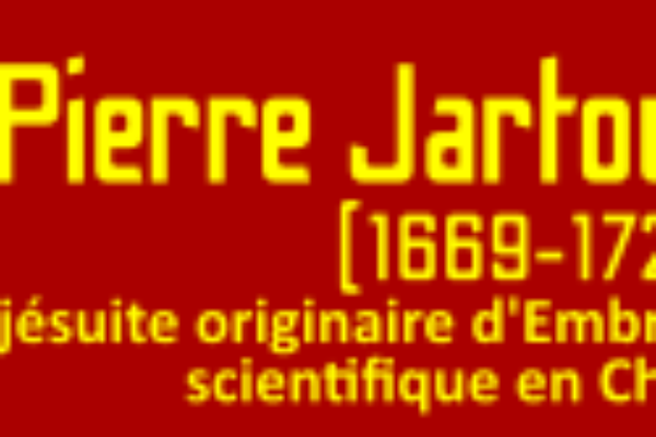 Colloque Pierre Jartoux (1669-1720), jésuite originaire d'Embrun, scientifique en Chine