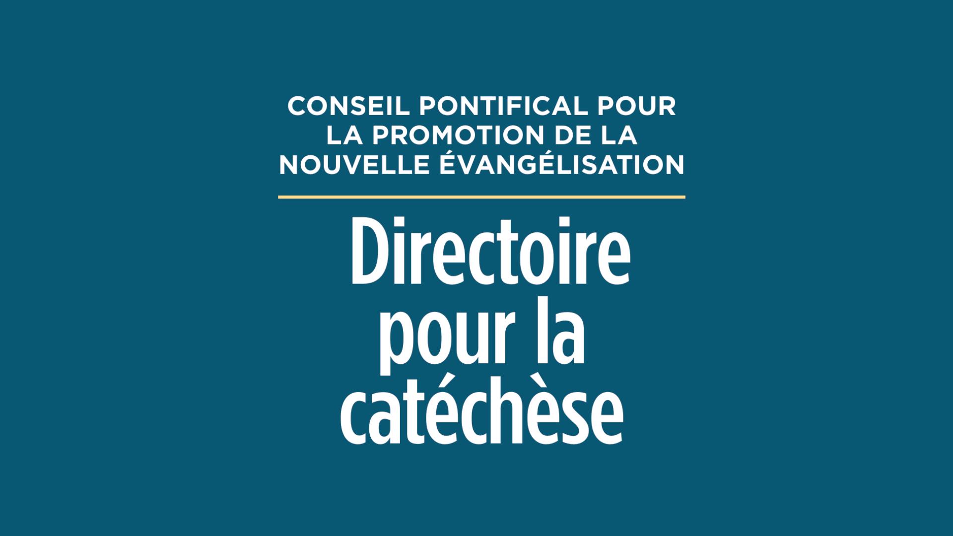 PARUTION DU DIRECTOIRE POUR LA CATÉCHÈSE EN FRANÇAIS