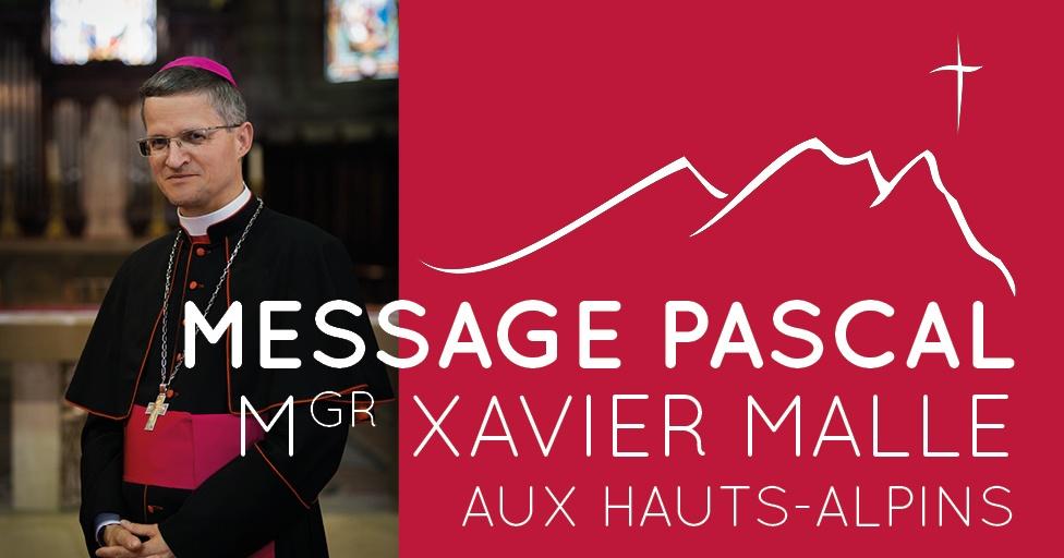 Message pascal de Mgr Xavier Malle aux Haut-Alpins